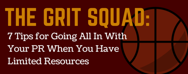 The Grit Squad PR Tips
