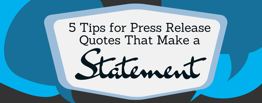 Tips for Using Quotes in Press Releases