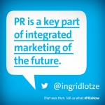 PR is a key part of integrated marketing of the future.