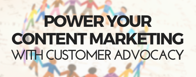 Customer Advocacy Content Marketing
