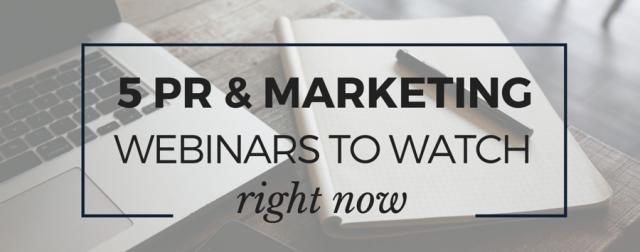 PR and Marketing Webinars to Watch
