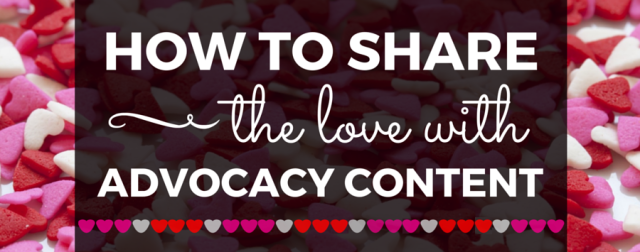 How to Share the Love with Customer Advocacy Content