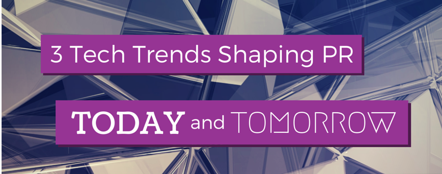 Technology Trends Shaping Public Relations