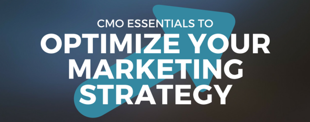 CMO Essentials to Optimize Content Marketing Strategy
