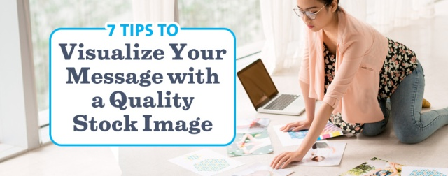 How to Pick the Best Stock Photo for Your Message