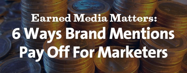 Earned Media Matters for Content Marketing