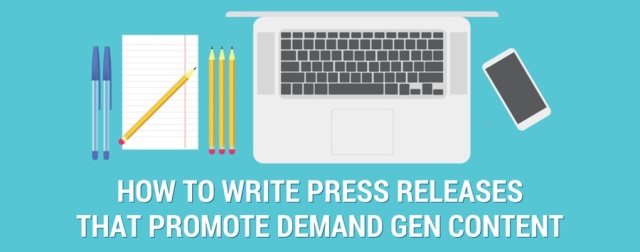 how to write press releases that promote demand generation content