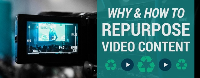 why and how to repurpose video content