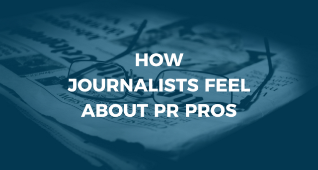 How Journalists Feel About PR Pros