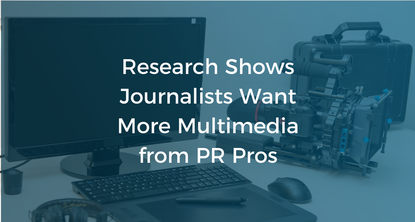 Research Shows Journalists Want More Multimedia from PR Pros