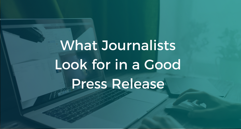 What Journalists Look for in a Good Press Release